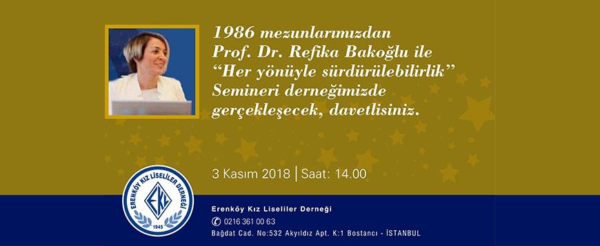 Seminer: Her yönüyle sürdürülebilirlik Prof. Dr. Refika Bakoğlu EKL'86
